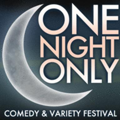 One Night Only Comedy & Variety Festival