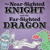 9.3The Nearsighted Knight and the Farsighted Dragon (Children's Series)