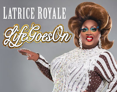 Latrice Royale: Life Goes On