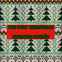The Ugly Christmas Sweater Soiree
