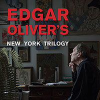 Edgar Oliver's New York Trilogy