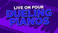 LIVE on FOUR: Dueling Pianos
