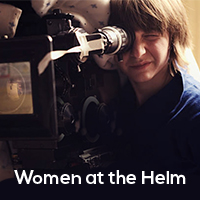 WOMEN AT THE HELM: A CONVERSATION ABOUT FEMALE DIRECTORS