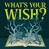 2018 - Thicket and Thistle's What's Your Wish?
