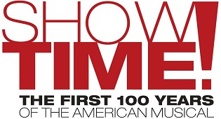 Living History: An Inside Look at Show Time! The First 100 Years of the American Musical