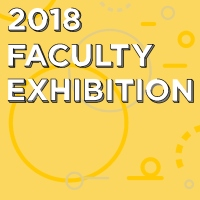 2018 SVAD Faculty Exhibition Closing Reception