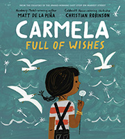 Matt de la Peña and Christian Robinson present Carmela Full of Wishes