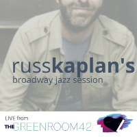 Russ Kaplan's Broadway Jazz Session