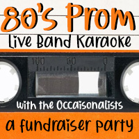 80s Prom Live Band Karaoke w/ the Occasionalists