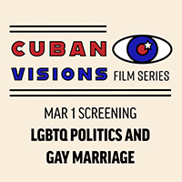Full Spectrum 2019: Cuban Visions 2: LGBTQ Politics and Gay Marriage