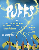 Puffs or Seven Increasingly Eventful Years at a Certain School of Magic and Magic