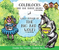 2019 Goldilocks + Who's Afraid of the Big Bad Wolf