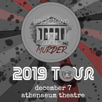 Madison House Presents 2019: Small Town Murder