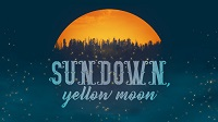 Sundown, Yellow Moon