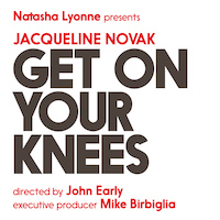 Jacqueline Novak: Get On Your Knees