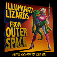 2019 - Illuminati Lizards from Outer Space