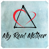 2019 - My Real Mother
