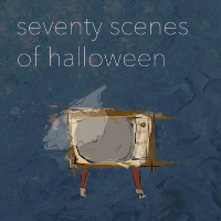 2019: 70 Scenes of Halloween (Theatre L'Acadie)