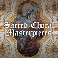 Sacred Choral Masterpieces 2020