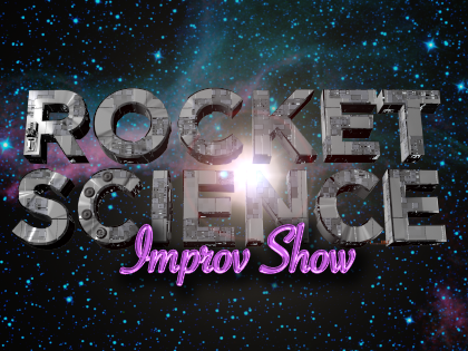 The Rocket Science Improv Show