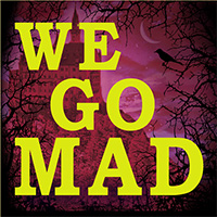 We Go Mad
