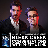 BLEAK CREEK CONVERSATIONS WITH RHETT & LINK