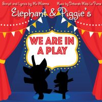 9B.19 Elephant & Piggie's We're In A Play (Children Series)