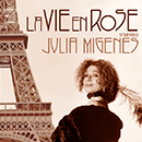 LA VIE EN ROSE with Julia Migenes