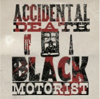 Accidental Death of a Black Motorist