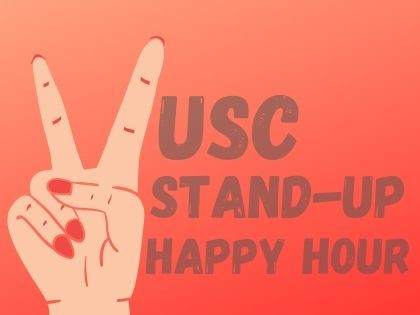 USC Stand Up Happy Hour