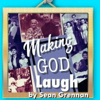 Making God Laugh by Sean Grennan