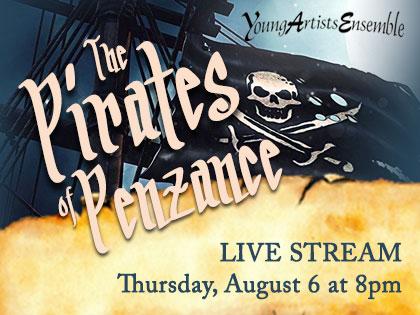 Live Ensemble 8/6/20 The Pirates of Penzance - Live Stream