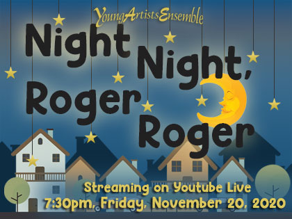 Night Night, Roger Roger: YouTube Live 7:30pm Fri 11/20/20