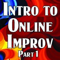 Intro to Online Improv- Part 1 (March '21)