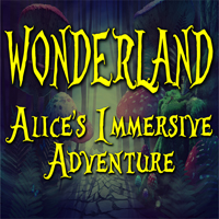 6:00 Wonderland: Alice's Immersive Adventure